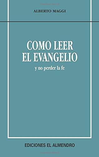 9788480050388: Cómo Leer El Evangelio... Y No Perder La Fé (En Torno Al Nervo Testamento) (Spanish Edition)