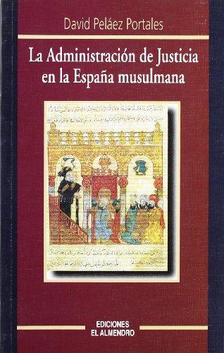 9788480050401: La Administración de Justicia en la España musulmana (Estudios Hispanoárabes. Derecho y justicia)