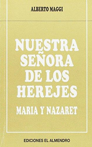 9788480050586: NUESTRA SEÑORA DE LOS HEREJES. María y Nazaret