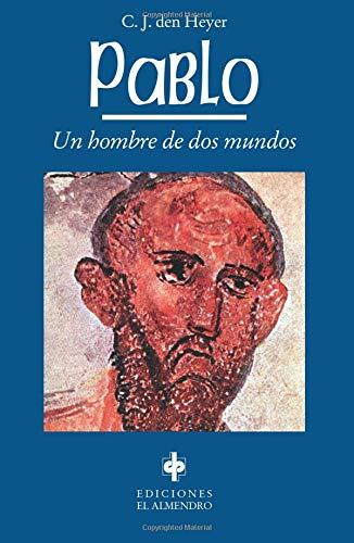 9788480050616: Pablo. Un Hombre De Dos Mundos (Spanish Edition)
