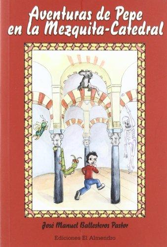 9788480051064: Aventuras De Pepe En La Mezquita-Catedral