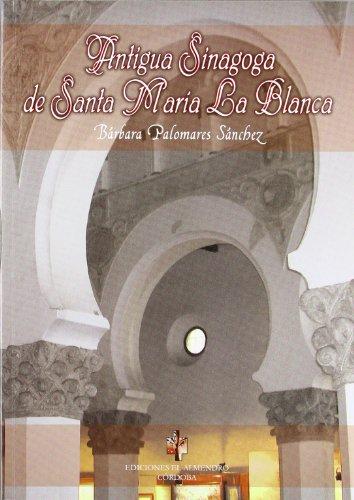 9788480051460: Antigua Sinagoga de Santa María la Blanca (Estudios de cultura hebrea)