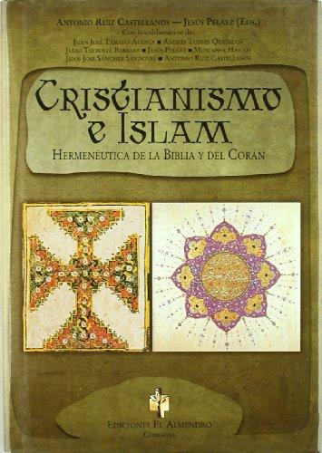 9788480051750: CRISTIANISMO E ISLAM. Hermenéutica de la Biblia y del Corán