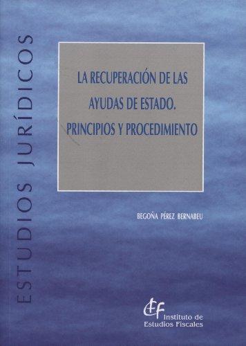 9788480083645: La recuperación de las ayudas de Estado. Principios y procedimiento