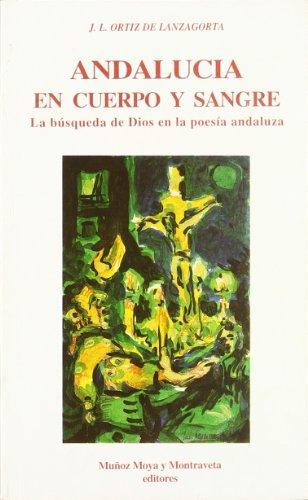9788480100205: ANDALUCIA EN CUERPO Y SANGRE