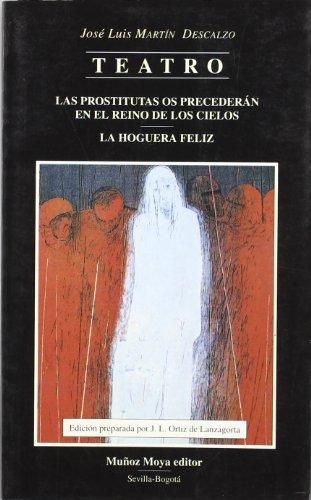 9788480101004: Teatro completo: las prostitutas os precederan en el reino de los cielos; la hoguera feliz