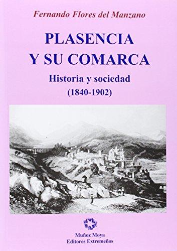 9788480101653: PLASENCIA Y SU COMARCA. HISTORIA Y SOCIEDAD (1840-1902)