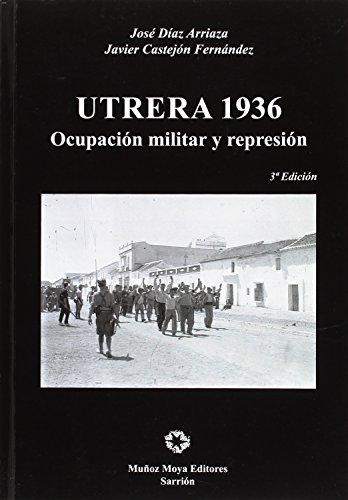 9788480101714: Utrera 1936: Ocupacion Militar y Represion