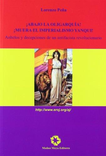 9788480102186: Abajo La Oligarquia - Muera El Imperio Yanqui