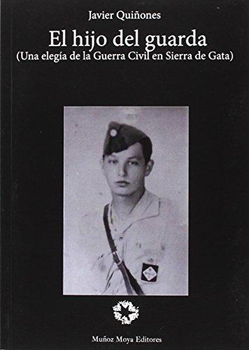 El hijo del guarda: Una elegía de: Quiñones Pozuelo, Javier