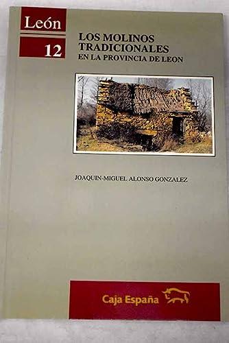 Los molinos tradicionales en la Provincia de: Joaquin Miguel Alonso