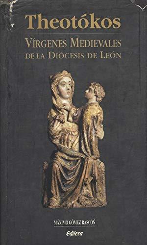 Theotokos: Virgenes medievales de la Diocesis de Leon (Spanish Edition): Gomez Rascon, Maximo