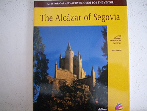 The Alcazar of Segovia: Jose Miguel Merino de Caceres