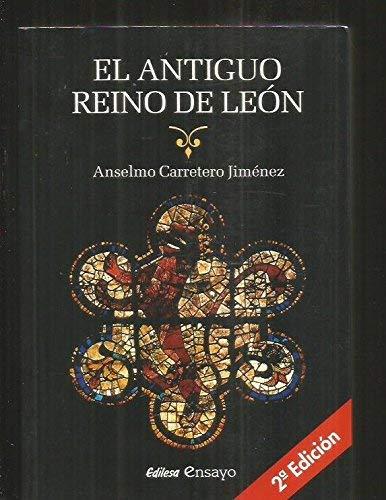 9788480123747: El Antiguo Reino De León