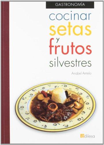 9788480125864: Cocinar setas y frutos secos silvestres