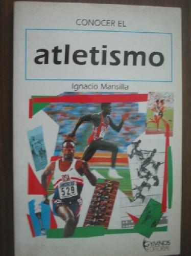 9788480130172: Conocer El Atletismo (Spanish Edition)