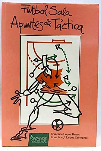 9788480130417: Futbol Sala - Apuntes de Tactica (Spanish Edition)