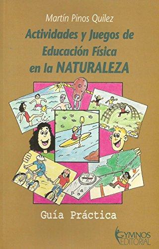 9788480130691: Actividades y juegos de educacion fisica en la naturaleza