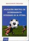 9788480131278: Aplicación práctica de entrenamiento integrado en fútbol