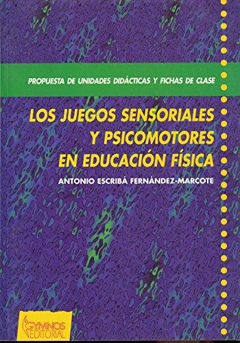 9788480131421: Los juegos sensoriales y psicomotores en la educación física