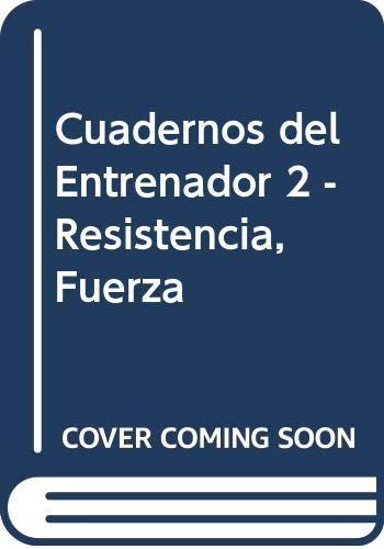 9788480131964: Cuadernos del entrenador,resistencia, fuerza,flexibilidad,coordinacion