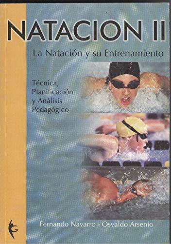 9788480132084: Natacion II - la natacion y su entrenamiento