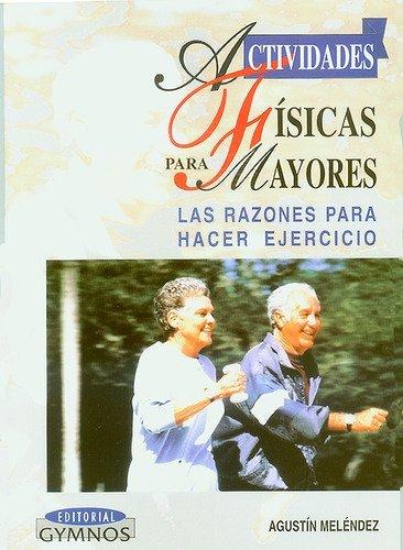 9788480132275: Actividades Fisicas Para Mayores (Spanish Edition)