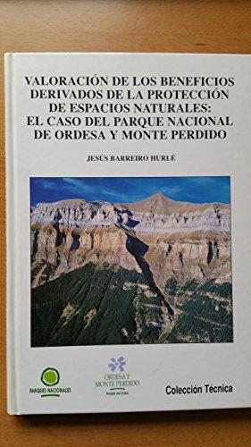 9788480142410: Valoracion de los Beneficios Derivados de la Proteccion de Espacios Naturales :El Caso del Parque Nacional de Ordesa y Monte Perdido