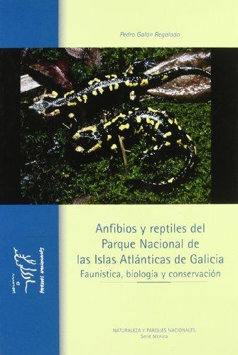 9788480145169: ANFIBIOS Y REPTILES DEL PARQUE NACIONAL DE LAS ISLAS ATLANTICAS D E GALICIA: FAUNISTICA, BIOLOGIA Y CONSERVACION