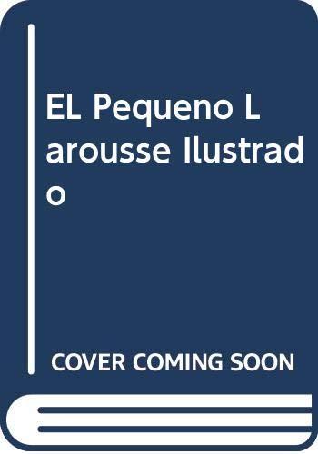 9788480163972: El Pequeño Larousse Ilustrado