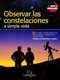9788480164290: Observar las constelaciones a simple vista (Guias De Astronomia)
