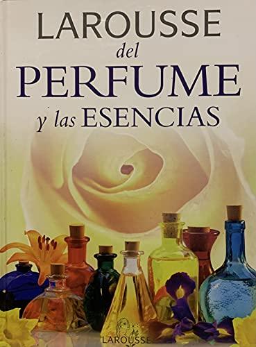 9788480164948: Larousse Del Perfume y las esencias/ Larousse of Perfume and Essence (Spanish Edition)