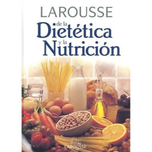 9788480165136: Larousse de la dietetica y la nutricion / Larousse for Dietetic and Nutrition (Spanish Edition)