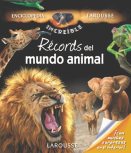 9788480165976: Records del mundo animal / Records of Animal World (Larousse Infantil / Larousse Children>Enciclopedia Increible 8 Anos) (Spanish Edition)