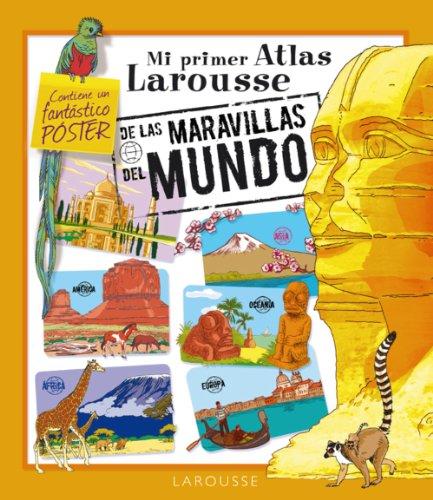 9788480166133: Mi Atlas Larousse de las Maravillas del Mundo (Larousse - Infantil / Juvenil - Castellano - A Partir De 5/6 Años - Atlas)
