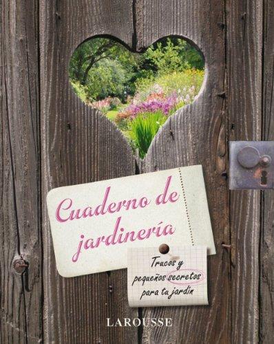 9788480166607: Cuaderno de jardineria (Larousse - Libros Ilustrados/ Prácticos - Ocio Y Naturaleza - Jardinería - Larousse De...)