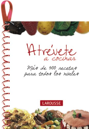 9788480166867: Atrévete a cocinar / Dare to Cook: Más de 500 recetas para todos los niveles / More Than 500 Recipes for All Levels (Spanish Edition)