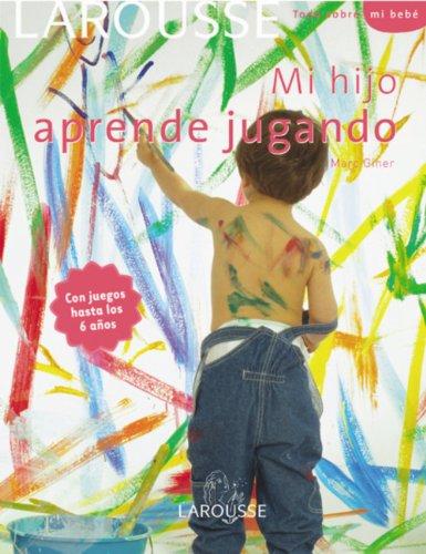 9788480166942: Mi hijo aprende jugando / My Son Learns Playing (Todo Sobre Mi Bebe / All About My Baby) (Spanish Edition)