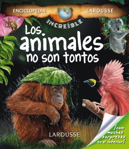 9788480166966: Los animales no son tontos / Animals are not Stupid (Enciclopedia Increible / Incredible Encyclopedia) (Spanish Edition)