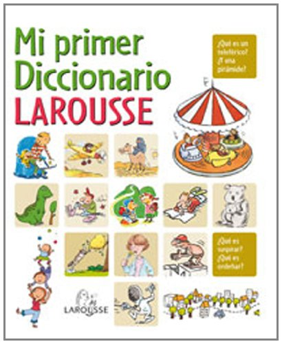 9788480167291: Mi primer diccionario Larousse / My First Larousse Dictionary (Spanish Edition)