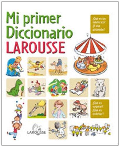 9788480167291: Mi primer Diccionario Larousse (Larousse - Infantil / Juvenil - Castellano - A Partir De 5/6 Años)