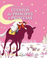 9788480167338: Mi primer Larousse de cuentos de príncipes y princesas (Larousse - Infantil / Juvenil - Castellano)