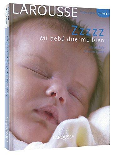 9788480168243: Zzzzz Mi bebé duerme bien (Larousse - Libros Ilustrados/ Prácticos - Vida Saludable)