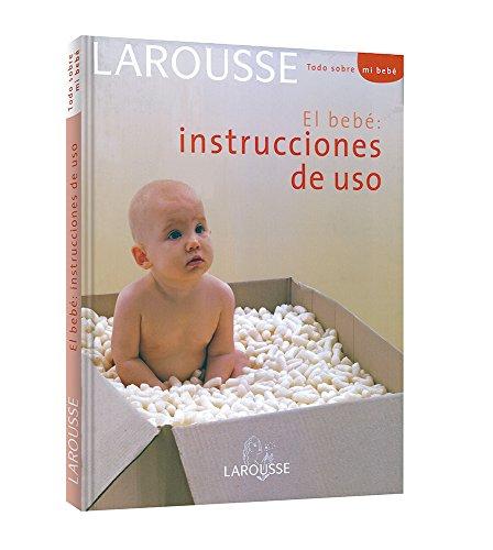 9788480168441: El Bebe: instrucciones de uso (Todo Sobre Mi Bebe / All About My Baby) (Spanish Edition)