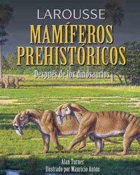 9788480168694: Larousse de los Mamíferos Prehistóricos (Larousse - Infantil / Juvenil - Castellano - A Partir De 8 Años)