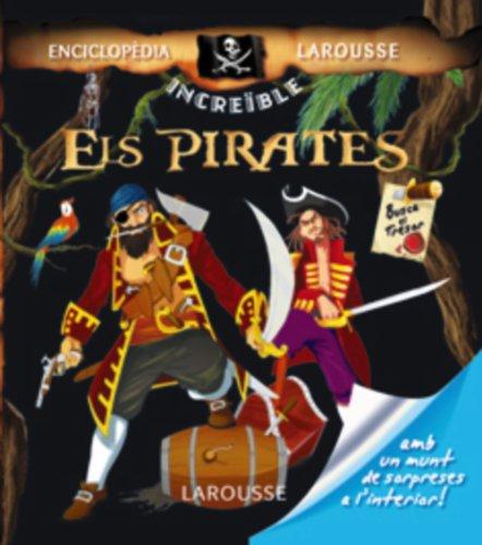 9788480168731: Els Pirates (Larousse - Infantil / Juvenil - Catalán - A Partir De 5/6 Años - Enciclopèdia Increïble 5 Anys)