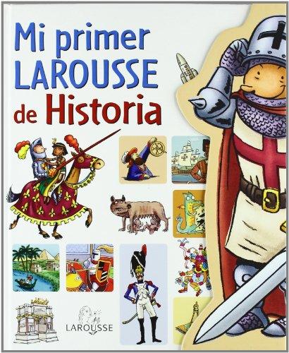 9788480168786: Mi primer Larousse de historia / My First Larousse of History (Spanish Edition)