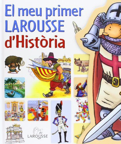 9788480168809: El meu primer Larousse d'Historia / My First Larousse of History (Catalan Edition)