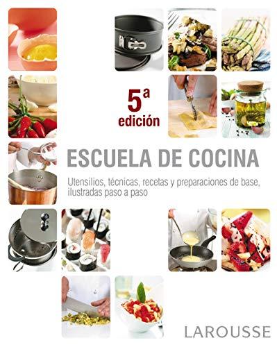 9788480169134: Escuela de cocina / Cooking School: Utensilios, tecnicas, recetas y preparaciones de base, ilustradas a paso a paso / Utensils, Techniques, Recipes, ... Illustrated Step by Ste (Spanish Edition)