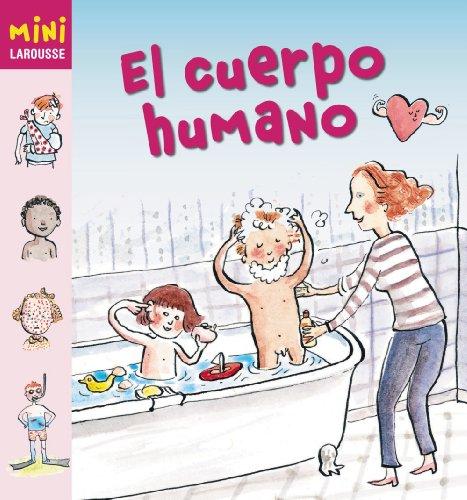 9788480169325: Coleccion Mini Larousse: El Cuerpo Humano (Spanish Edition)